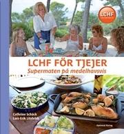 9789172412118 large lchf for tjejer supermaten pa medelhavsvis 25% av alla svenskar äter LCHF